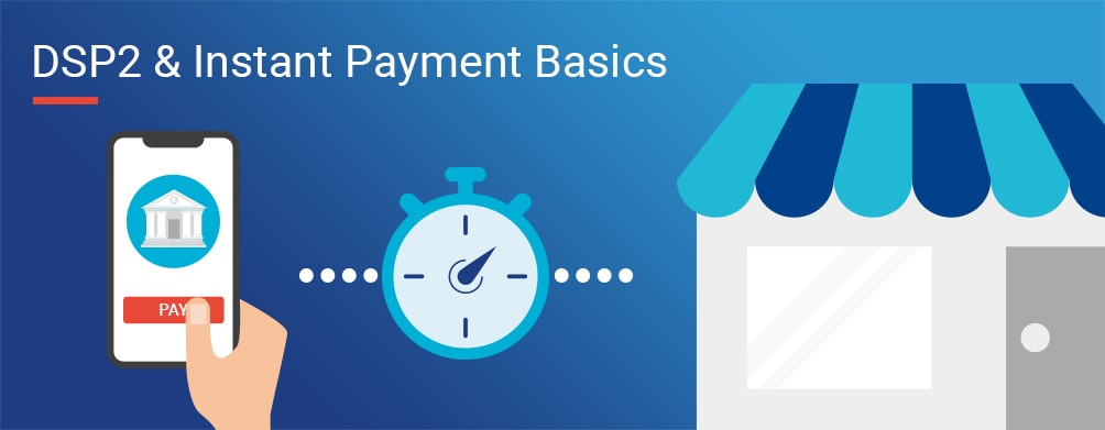 DSP2 & Instant Payment Basics : Infographie